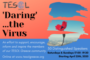 'Daring'… the Virus. Join TESOL Greece online, for a series of presentations on the TG website.